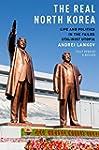 The Real North Korea: Life and Politi...