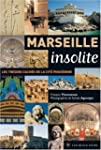 Marseille insolite : Les trsors cach...