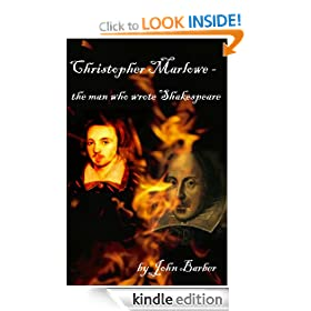 Christopher Marlowe - the man who wrote Shakespeare