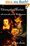 Christopher Marlowe - the man who wro...