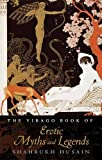 Shahrukh Husain The Virago Book Of Erotic Myths And Legends