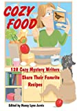img - for Cozy Food: 128 Cozy Mystery Writers Share Their Favorite Recipes book / textbook / text book