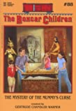 The Mystery of the Mummy's Curse (The Boxcar Children Mysteries #88)