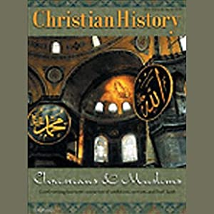 Christian History Issue #74: Christians and Muslims | [Hovel Audio]