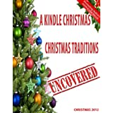 A Kindle Christmas - Christmas Traditions Uncovered ~ Jason Taylor