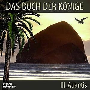 Atlantis (Das Buch der Könige 3) Hörspiel