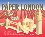Kell Black Paper London: Take a Tour of the City's Iconic Sights, Then Build Your Own Model Metropolis