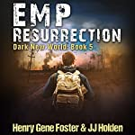 EMP Resurrection: Dark New World, Book 5 | J.J. Holden,Henry Gene Foster