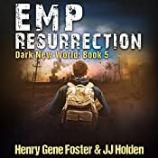 EMP Resurrection: Dark New World, Book 5 | J.J. Holden, Henry Gene Foster