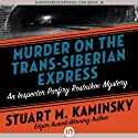 Murder on the Trans-Siberian Express: Inspector Rostnikov, Book 14 Audiobook by Stuart M. Kaminsky Narrated by John McLain