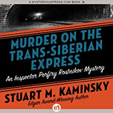 Murder on the Trans-Siberian Express: Inspector Rostnikov, Book 14 (       UNABRIDGED) by Stuart M. Kaminsky Narrated by John McLain