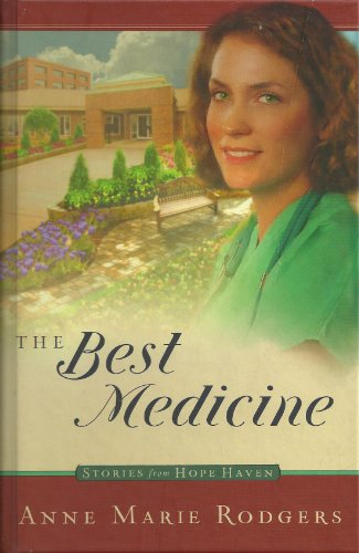 The Best Medicine (Stories from Hope Haven, Book 1), Anne Marie Rodgers