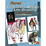 Force: Character Design from Life Drawing ~ Mike Mattesi