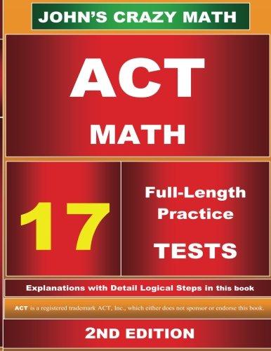 act-math-17-tests-2nd-edition-johns-crazy-math
