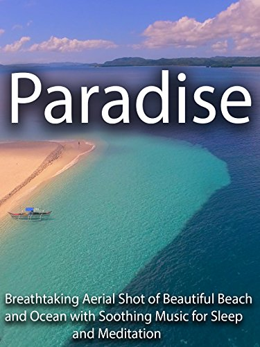 Paradise Breathtaking Aerial Shot of Beautiful Beach and Ocean with Soothing Music for Sleep and Meditation