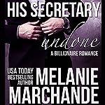 His Secretary: Undone | Melanie Marchande