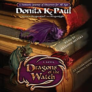 Dragons of the Watch: A Novel | [Donita K. Paul]