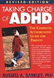 img - for Taking Charge of ADHD: The Complete, Authoritative Guide for Parents (Revised Edition) By Russell A. Barkley PhD ABPP ABCN book / textbook / text book