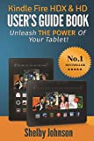 Shelby Johnson Kindle Fire HDX & HD User's Guide Book: Unleash the Power of Your Tablet!
