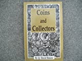 Coins and Collectors (0943161118) by Bowers, Q. David