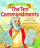 The Story of the Ten Commandments (Little Bible Books) (082491855X) by Patricia A. Pingry