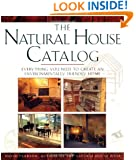 NATURAL HOUSE CATALOG: Where to Get Everything You Need to Create an Environmentally Friendly Home