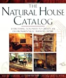 NATURAL HOUSE CATALOG: Where to Get Everything You Need to Create an Environmentally Friendly Home (0684801981) by Pearson, David