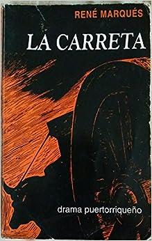 La Carreta: Drama en Tres Actos (Drama Puertorriqueno): Rene Marques