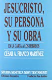 img - for Jesucristo, su persona y su obra, en la carta la los hebreos book / textbook / text book