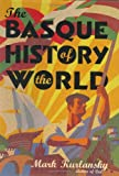The Basque History of the World (0802713491) by Mark Kurlansky