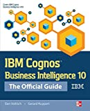 IBM Cognos Business Intelligence 10:: The Official Guide