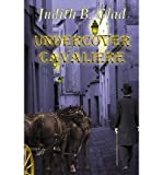 img - for [ UNDERCOVER CAVALIERE ] By Glad, Judith B ( Author) 2013 [ Paperback ] book / textbook / text book
