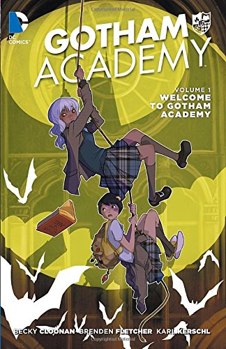 Gotham Academy Vol. 1: Welcome to Gotham Academy (The New 52) - Becky Cloonan