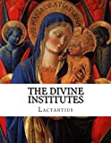 img - for The Divine Institutes book / textbook / text book