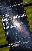 ¿ES NECESARIA LA CIENCIA?: RAZONAMIENTO COSMOLÓGICO DE LA VIDA (SPANISH EDITION)  FROM DANIEL FERNANDO MOSQUERA QUINTERO