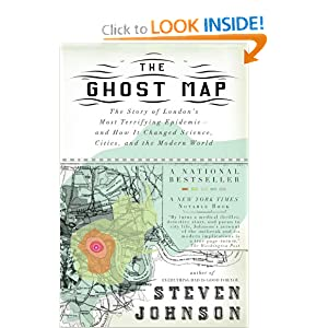 The Ghost Map: The Story of London's Most Terrifying Epidemic--and How It Changed Science, Cities, and the... by