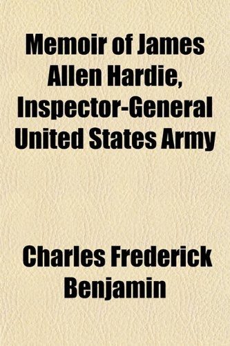 Memoir of James Allen Hardie, Inspector-General United States Army
