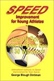 img - for By George Blough Dintiman Speed Improvement for Young Athletes: How to Sprint Faster in Your Sport in 30 Workouts [Paperback] book / textbook / text book