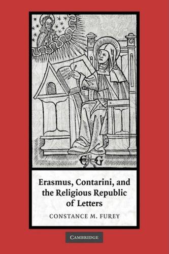 Erasmus, Contarini, and the Religious Republic of Letters