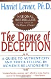 The Dance of Deception: A Guide to Authenticity & Truth-Telling in Women's Relationships (0060924632) by Lerner, Harriet Goldhor