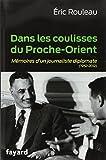 Eric Rouleau Dans les coulisses du Proche-Orient : Mémoires d'un journaliste diplomate (1952-2012)