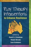 img - for Play Therapy Interventions to Enhance Resilience (Creative Arts and Play Therapy) book / textbook / text book