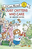 Little Critter: Just Critters Who Care (My First I Can Read)