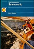 Shell Book of Seamanship (0715378228) by Russell, John
