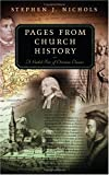 Pages From Church History: A Guided Tour of Christian Classics (0875526365) by Stephen J. Nichols