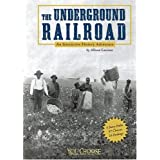 The Underground Railroad: An Interactive History Adventure (You Choose Books)