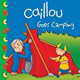 Caillou Goes Camping (Clubhouse)