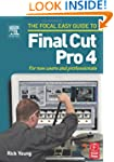 Focal Easy Guide to Final Cut Pro 4:...