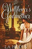 The Wallflower's Godmother (Surrounded by Angels Book 1)