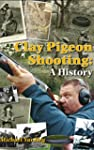 Clay Pigeon Shooting: A History (Engl...